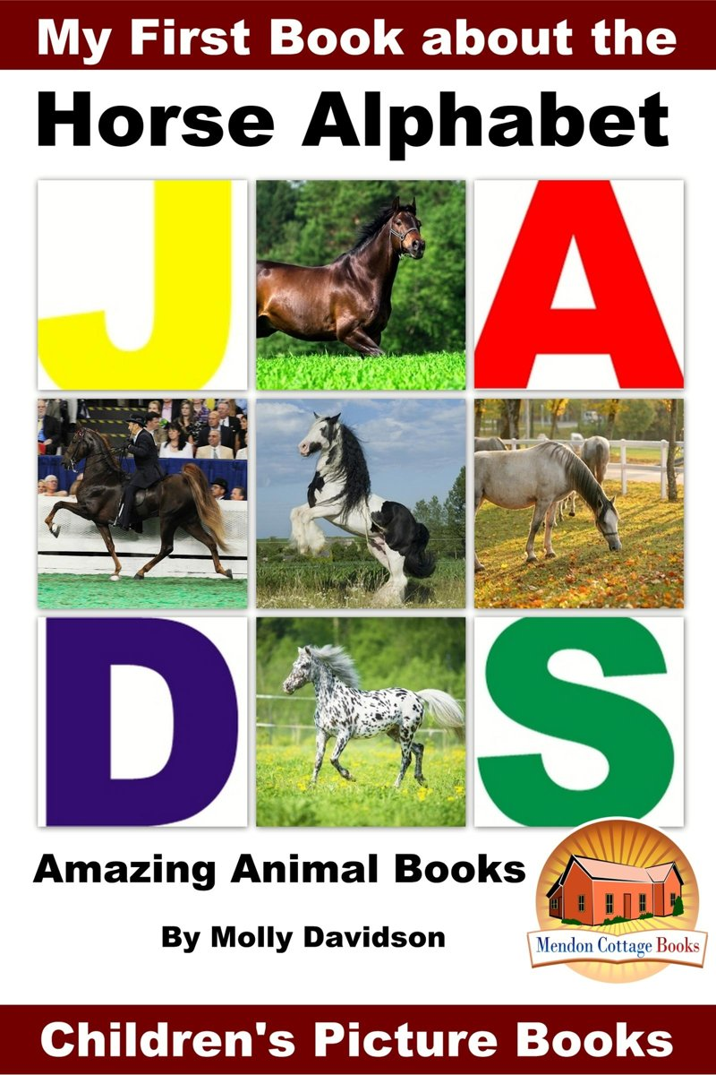 My First Book about the Horse Alphabet: Amazing Animal Books - Children's Picture Books