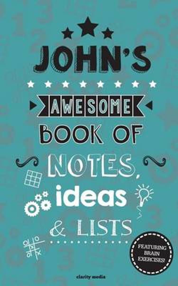 John's Awesome Book of Notes, Lists & Ideas