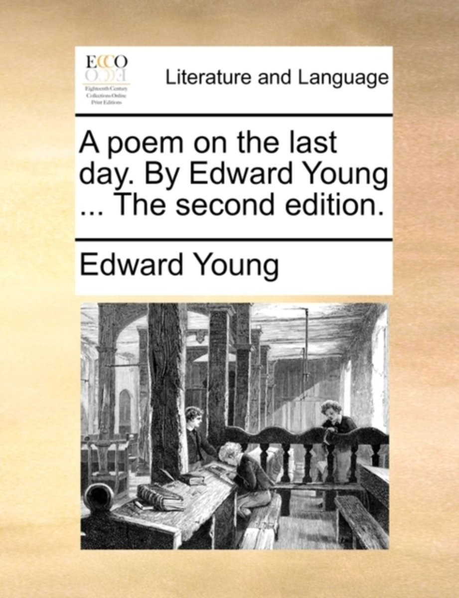 A Poem on the Last Day. by Edward Young ... the Second Edition