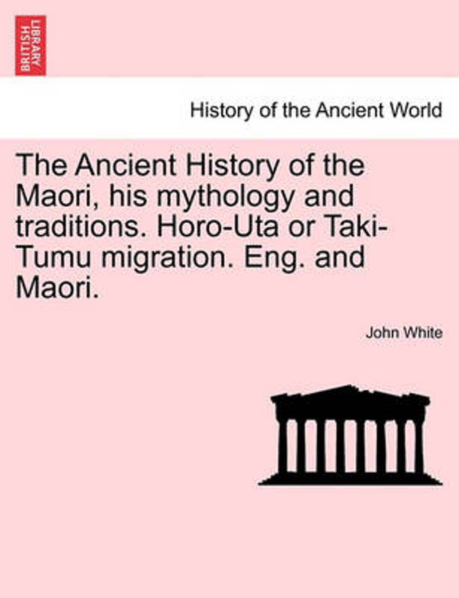 The Ancient History of the Maori, His Mythology and Traditions. Horo-Uta or Taki-Tumu Migration. Eng. and Maori. Vol. V.
