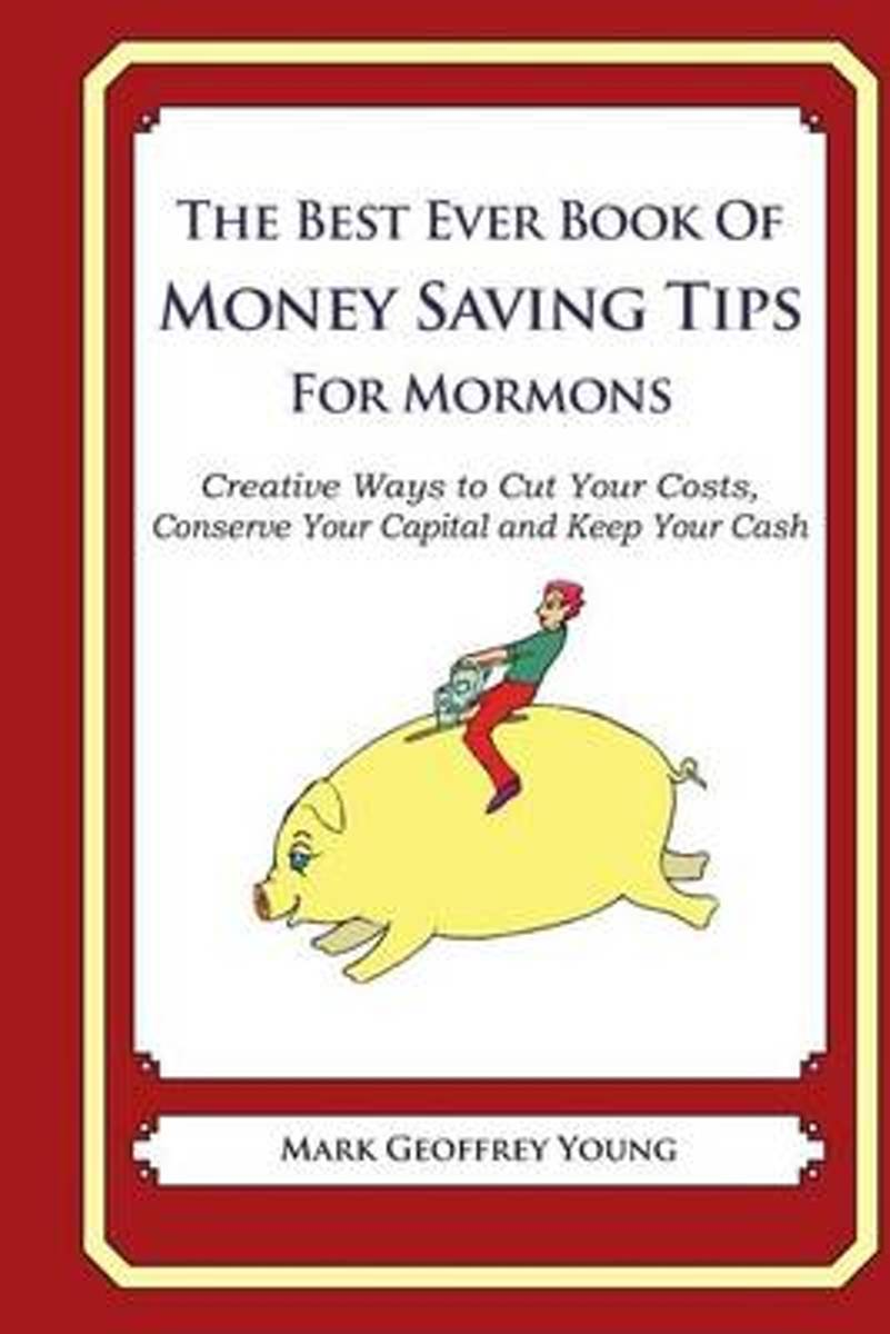 The Best Ever Book of Money Saving Tips for Mormons