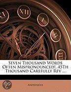 Seven Thousand Words Often Mispronounced!. 45th Thousand Carefully Rev ...