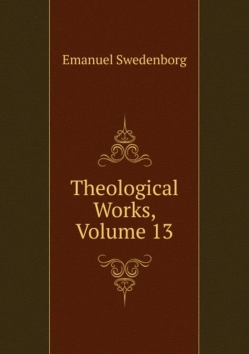 Theological Works, Volume 13