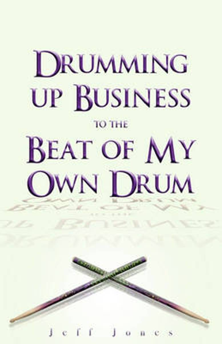 Drumming Up Business-To the Beat of My Own Drum
