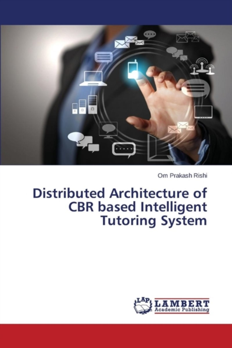 Distributed Architecture of Cbr Based Intelligent Tutoring System