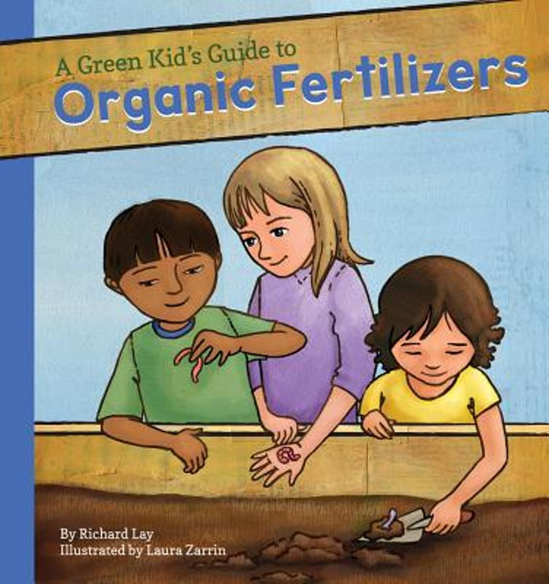 Green Kid's Guide to Organic Fertilizers