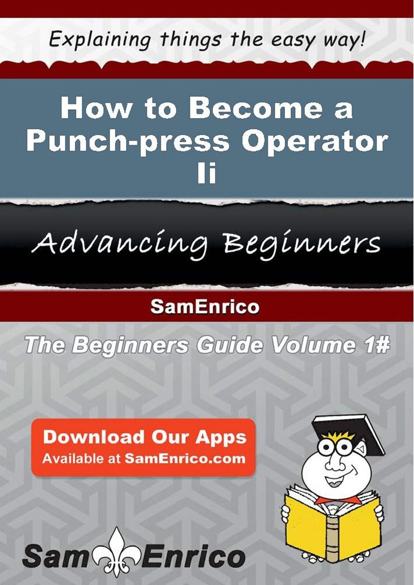 How to Become a Punch-press Operator Ii