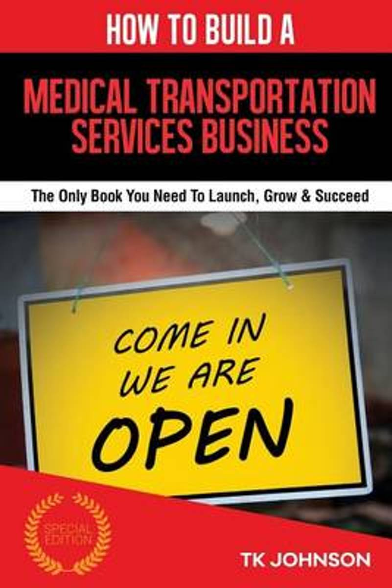 How to Build a Medical Transportation Services Business (Special Edition)