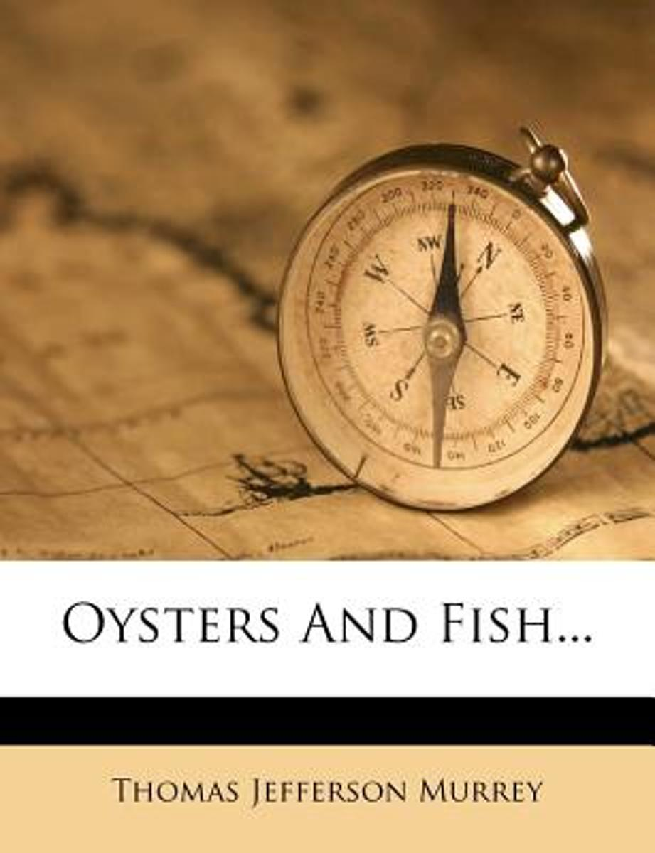 Oysters and Fish...