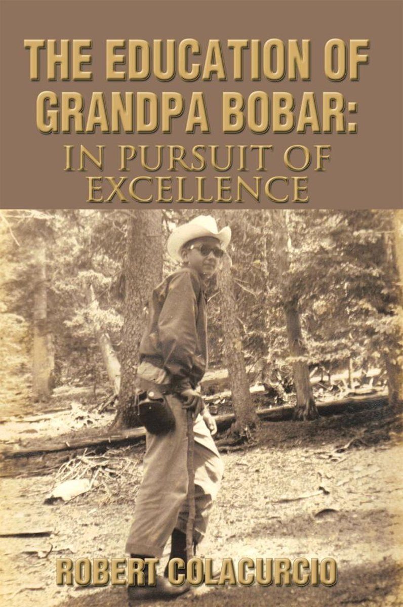 The Education of Grandpa Bobar: in Pursuit of Excellence
