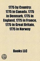 1775 By Country: 1775 In Canada, 1775 In Denmark, 1775 In England, 1775 In France, 1775 In Great Britain, 1775 In India, 1775 In Irelan