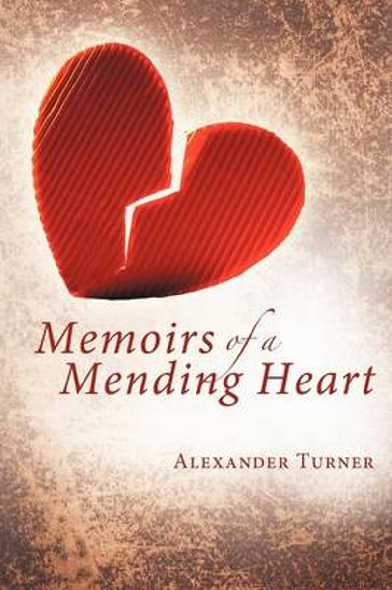 Memoirs of a Mending Heart