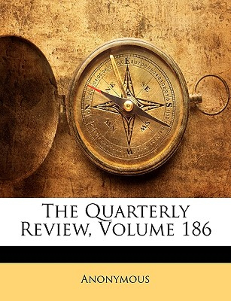 The Quarterly Review, Volume 186