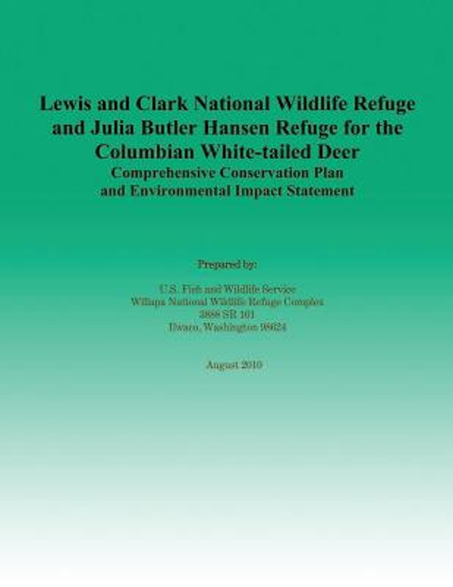 Lewis and Clark National Wildlife Refuge and Julia Butler Hansen Refuge for the Columbian White-Tailed Deer Comprehensive Conservation Plan and Environmental Impact Statement
