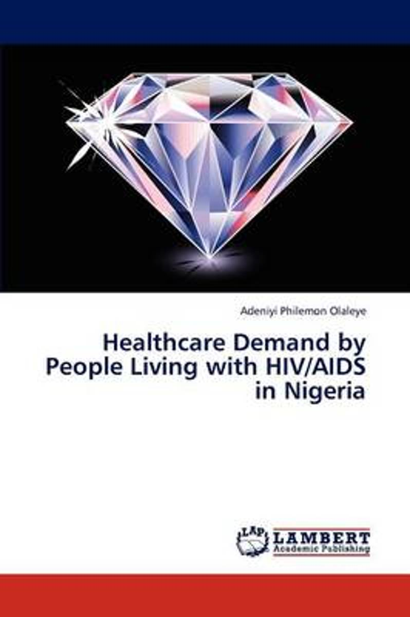 Healthcare Demand by People Living with HIV/AIDS in Nigeria