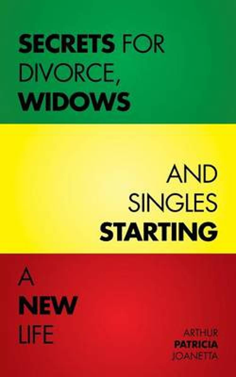Secrets for Divorce, Widows and Singles Starting a New Life