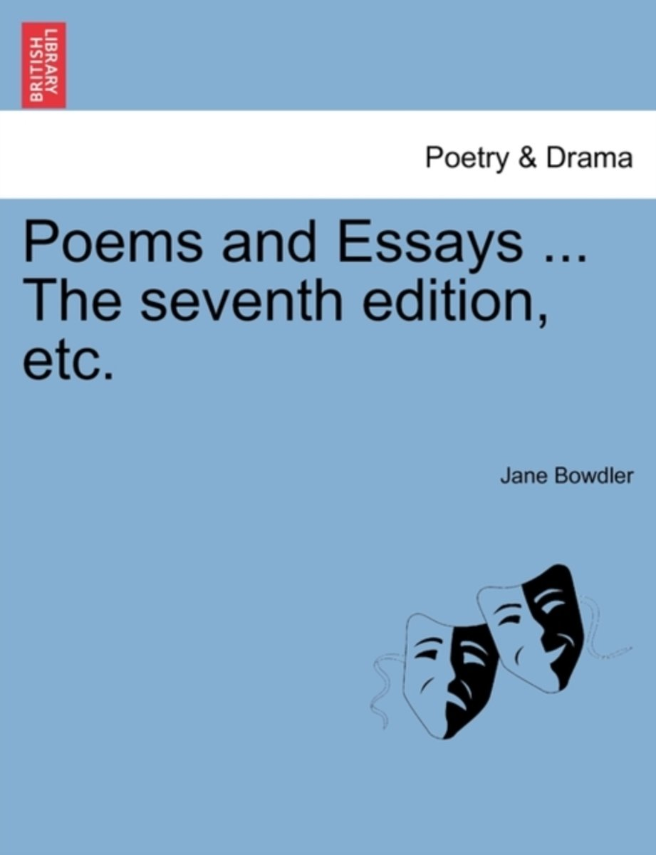 Poems and Essays ... the Seventh Edition, Etc.