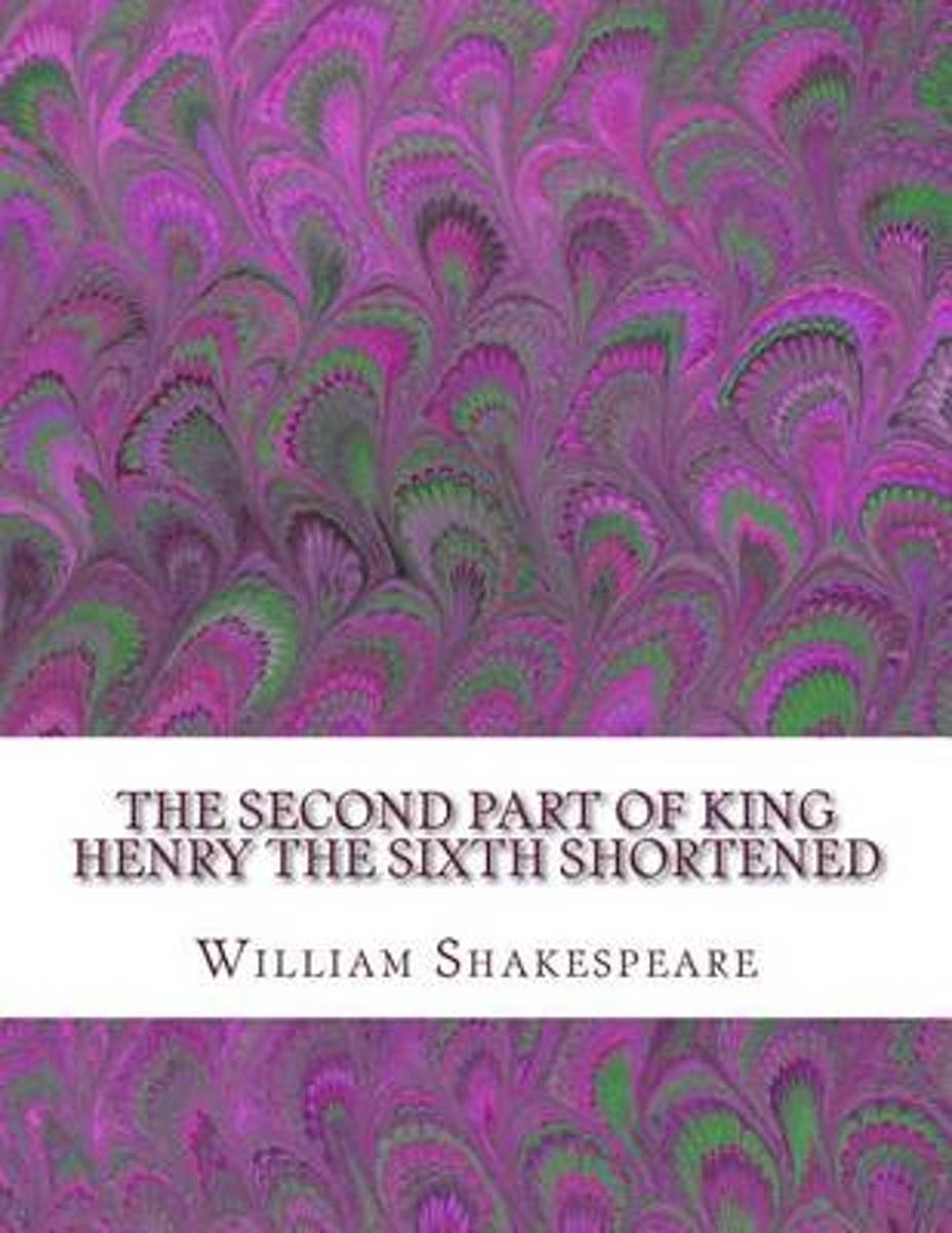 The Second Part of King Henry the Sixth Shortened