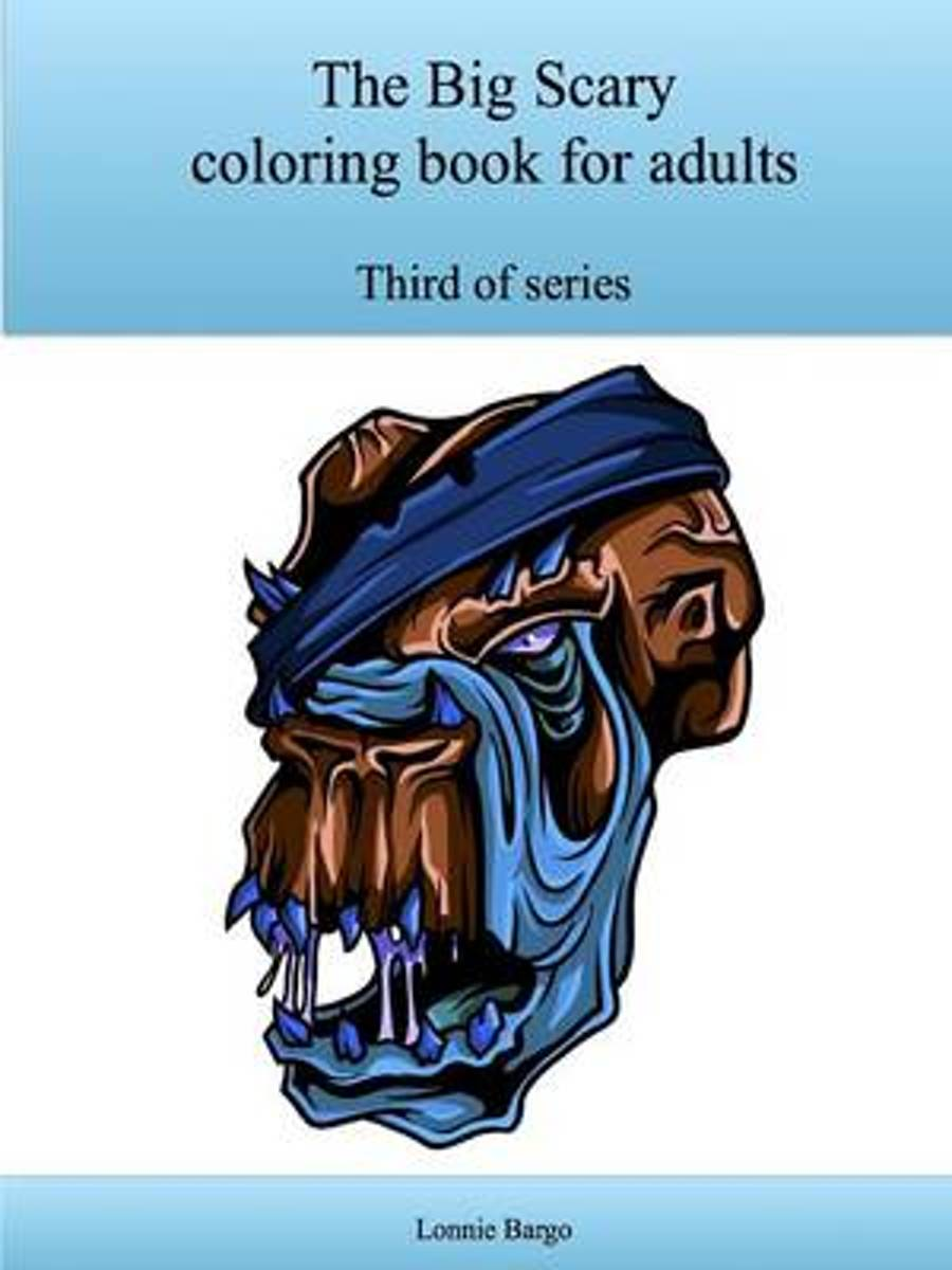 The Third Big Scary Coloring Book for Adults
