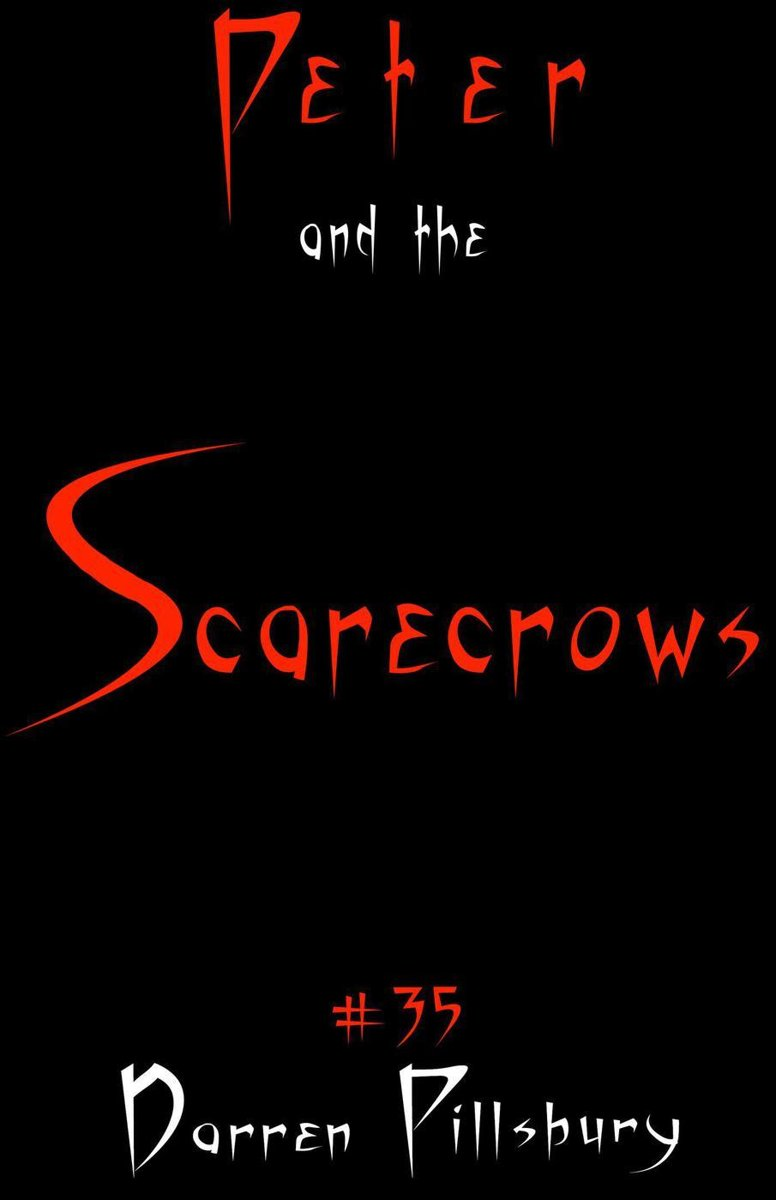 Peter And The Scarecrows (Story #35)
