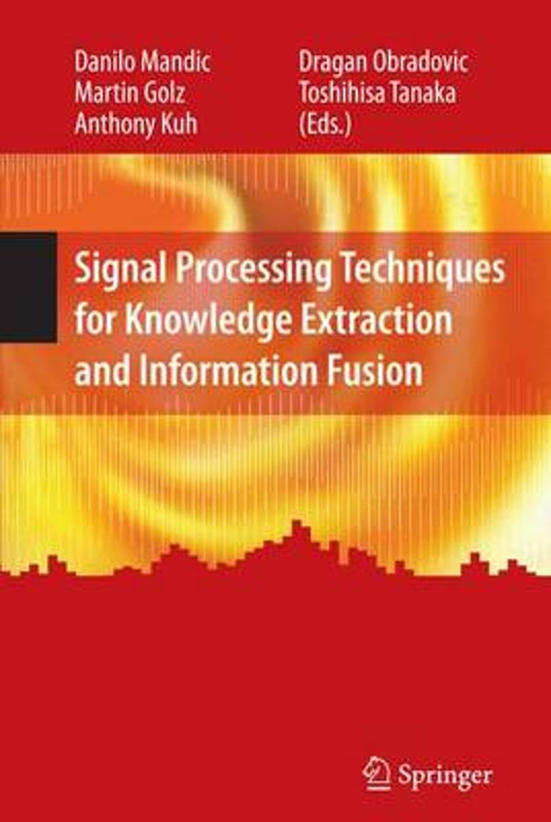 Signal Processing Techniques for Knowledge Extraction and Information Fusion