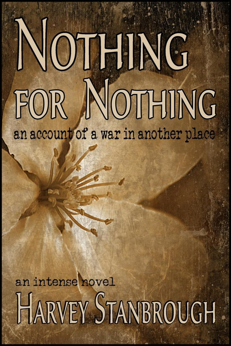 Nothing for Nothing: An Account of a War in Another Place