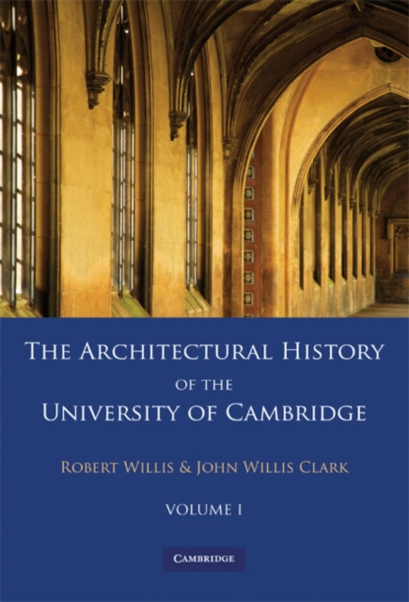 The Architectural History of the University of Cambridge and of the Colleges of Cambridge and Eton 2 Part Paperback Set