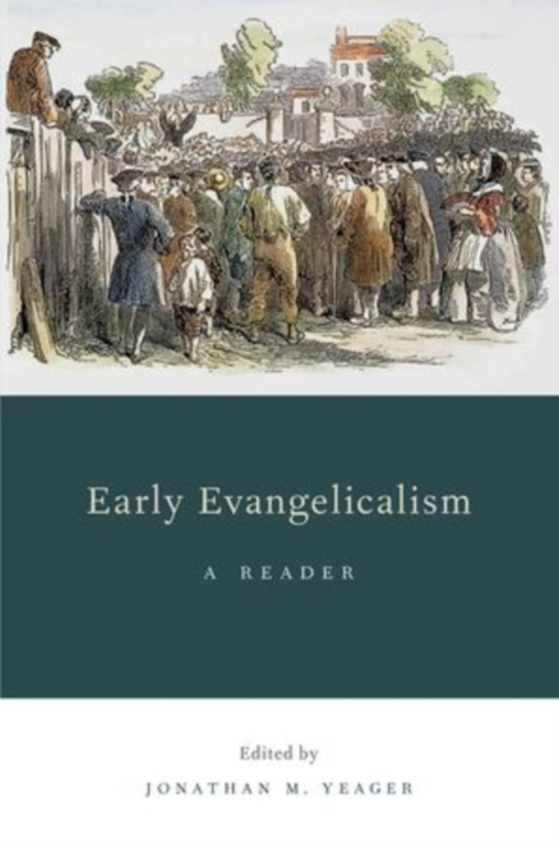 EARLY EVANGELICALISM A READER C