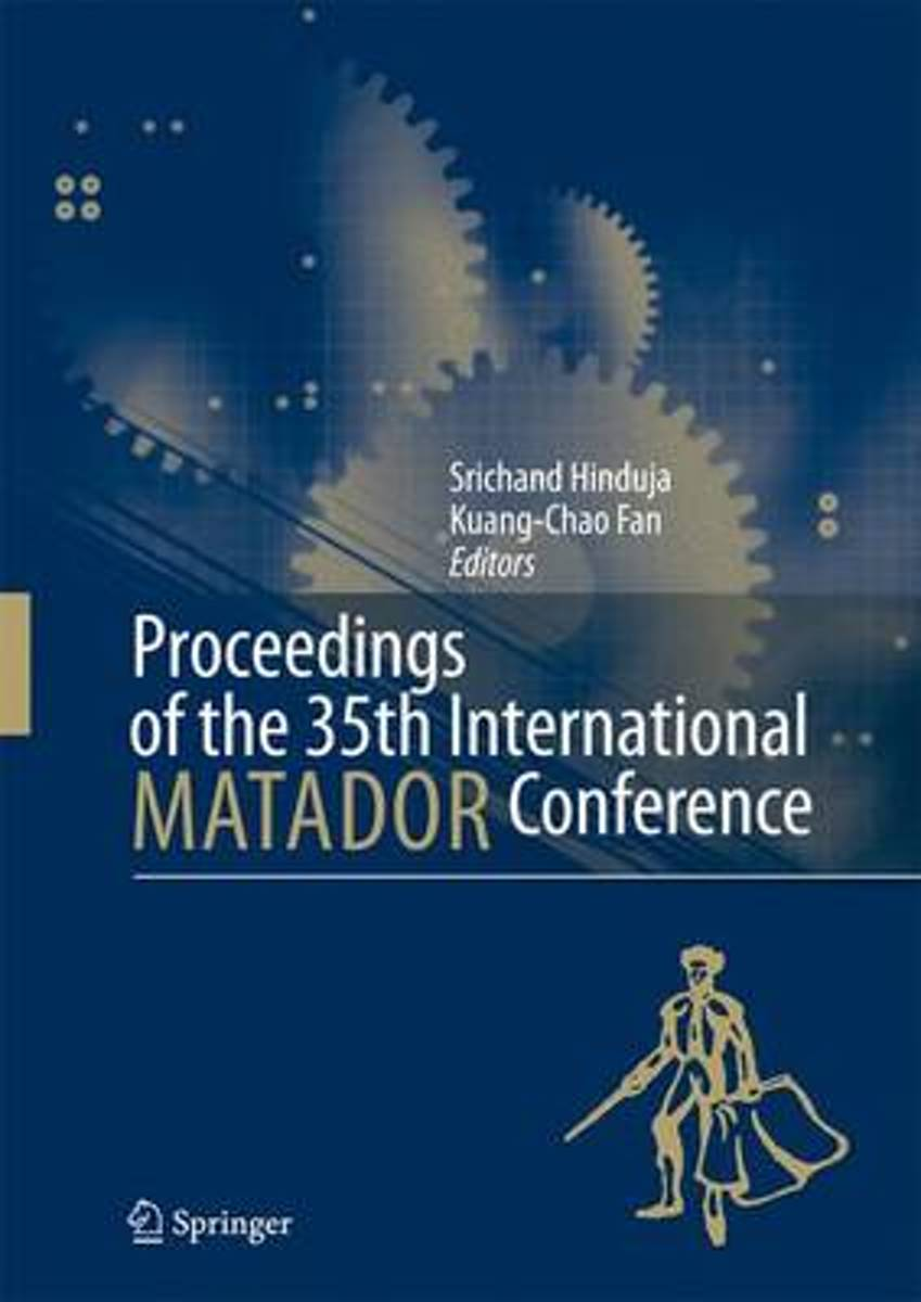 Proceedings of the 35th International MATADOR Conference