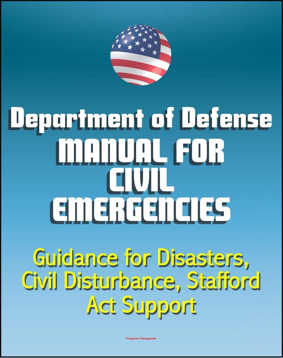 Department of Defense Manual for Civil Emergencies: Guidance for Disasters, Civil Disturbance, Stafford Act Support