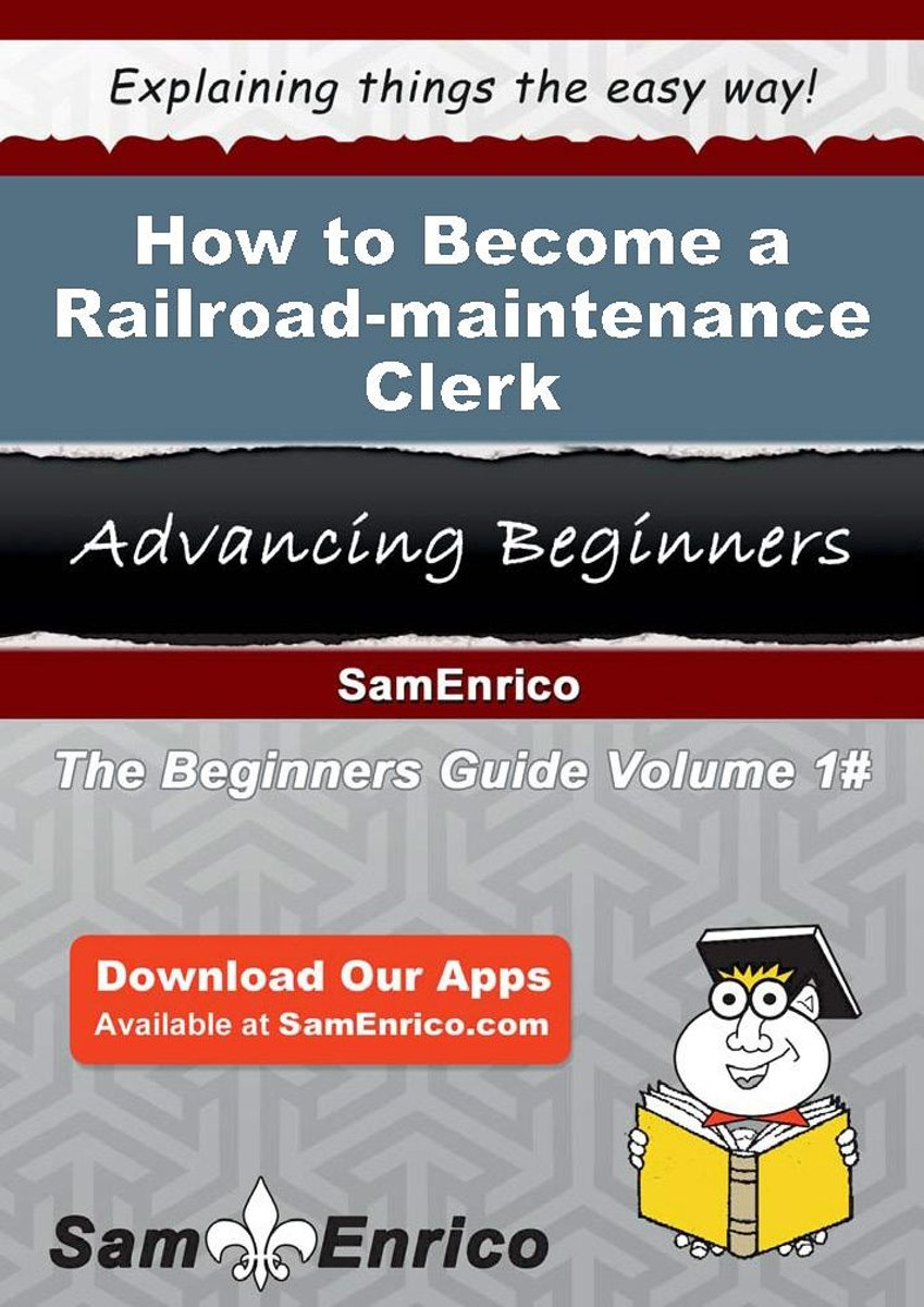 How to Become a Railroad-maintenance Clerk