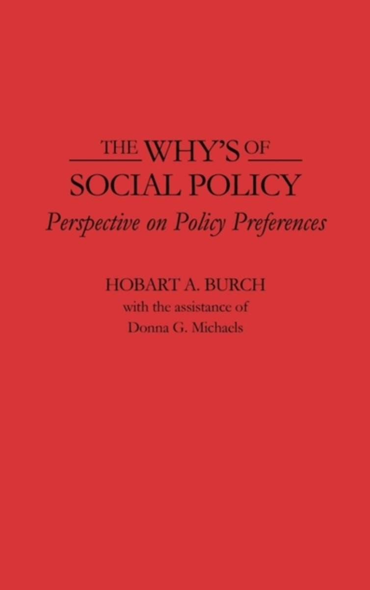 The Why's of Social Policy