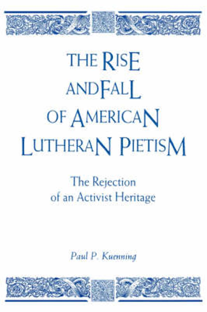 Rise and Fall of American Lutheran Pietism