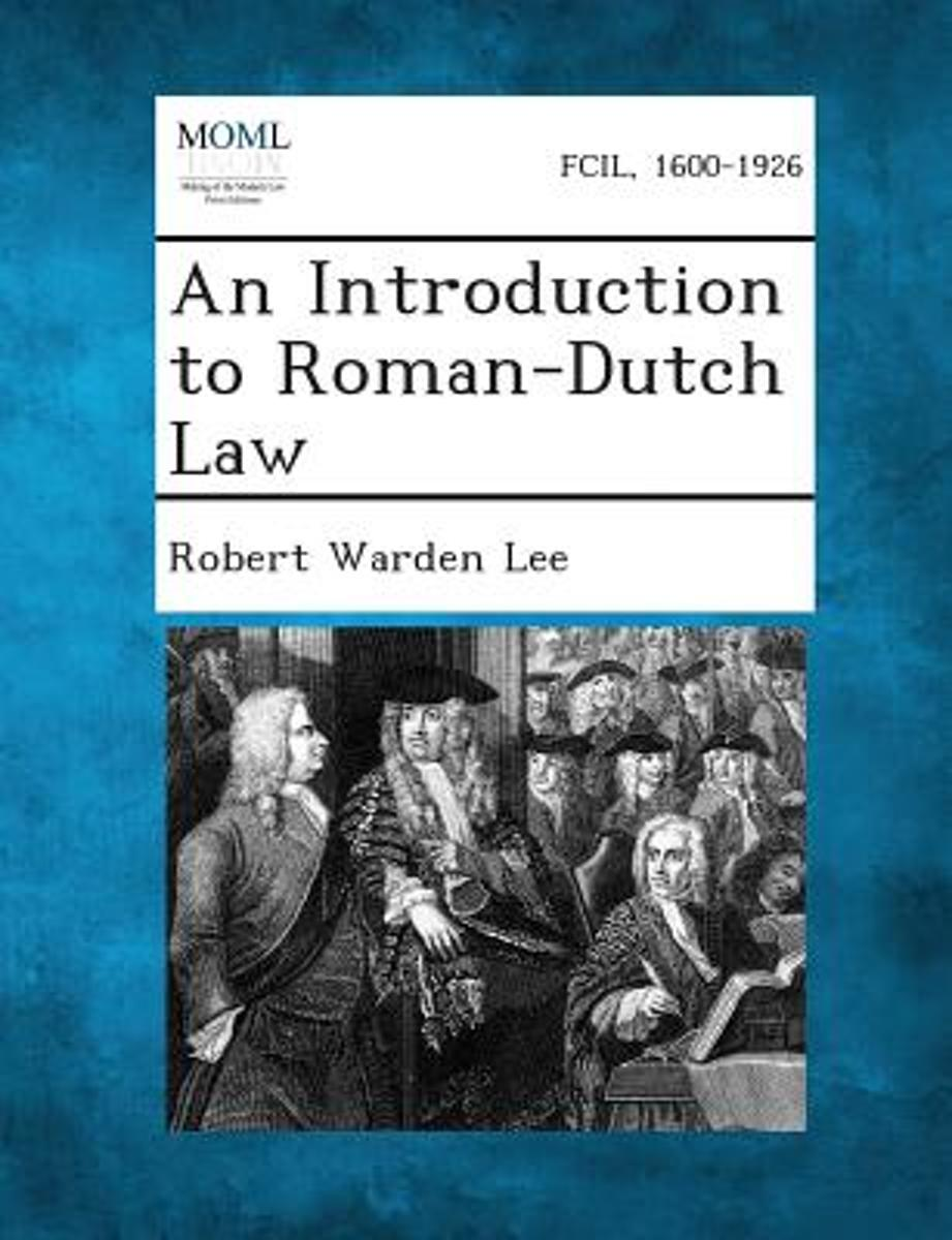 An Introduction to Roman-Dutch Law.