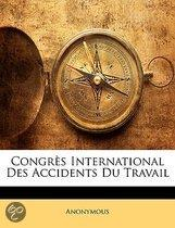 Congr�S International Des Accidents Du Travail