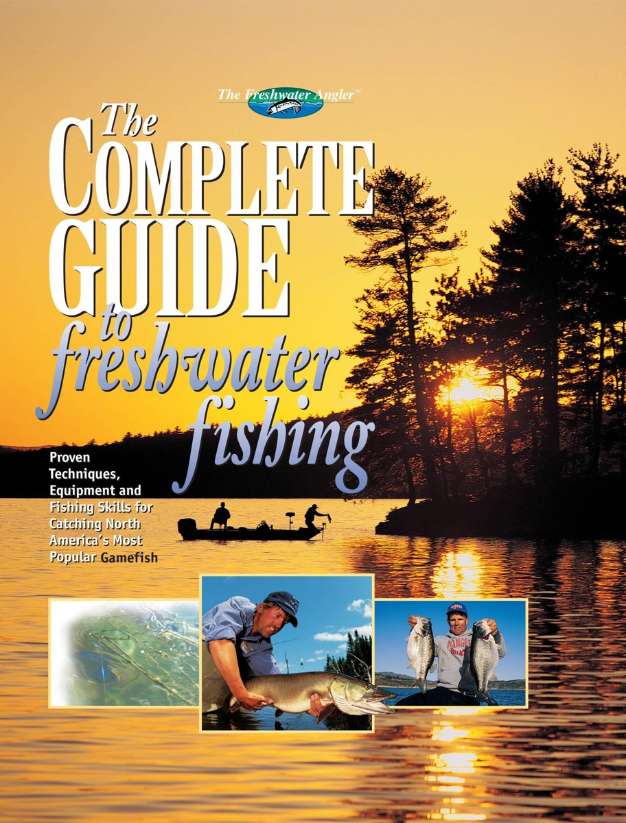 The Complete Guide to Freshwater Fishing