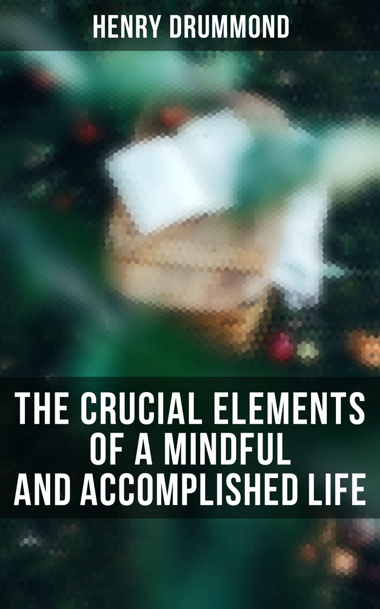 The Crucial Elements of a Mindful and Accomplished Life