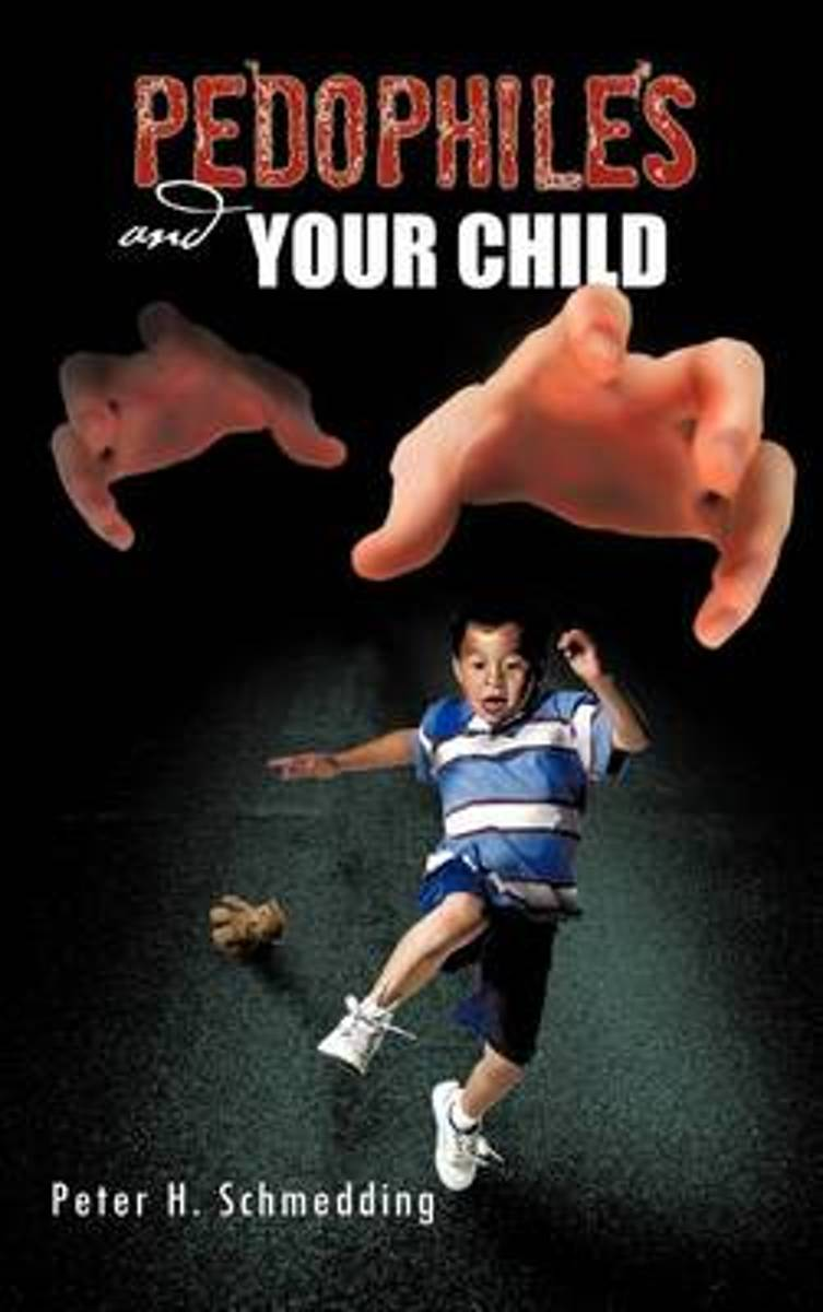 Pedophiles and Your Child