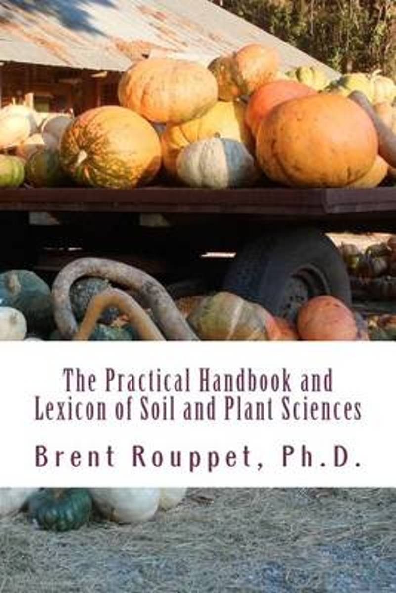 The Practical Handbook and Lexicon of Soil and Plant Sciences