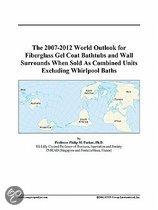 The 2007-2012 World Outlook for Fiberglass Gel Coat Bathtubs and Wall Surrounds When Sold As Combined Units Excluding Whirlpool Baths