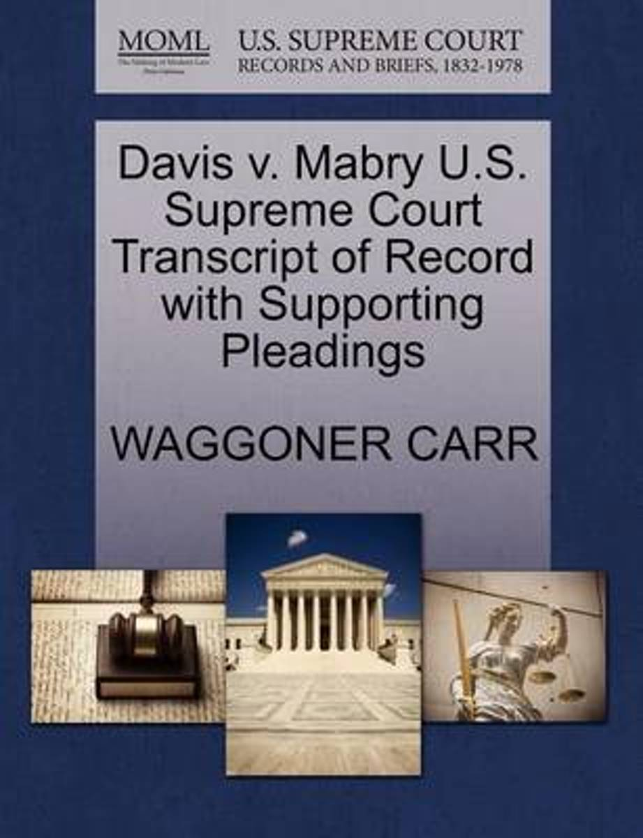 Davis V. Mabry U.S. Supreme Court Transcript of Record with Supporting Pleadings