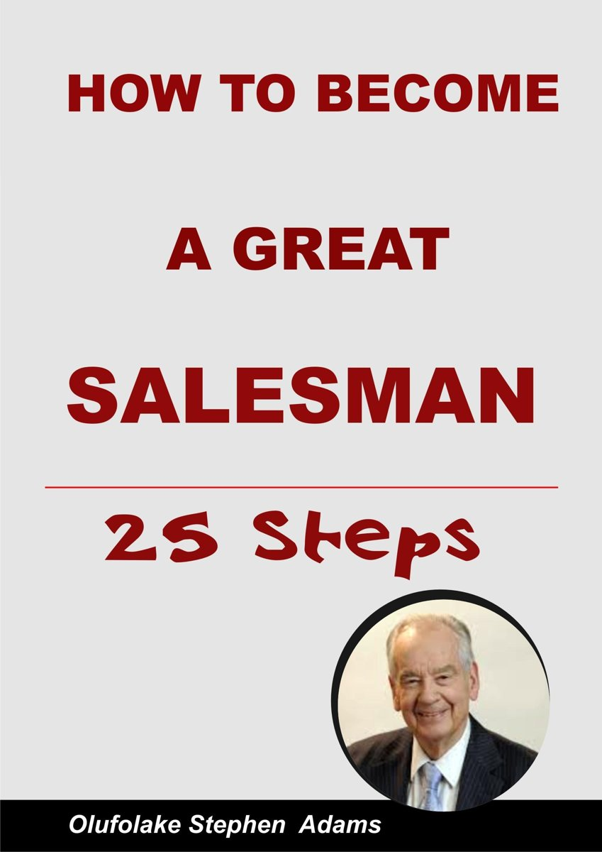 How To Be A Great Salesman-25 Steps