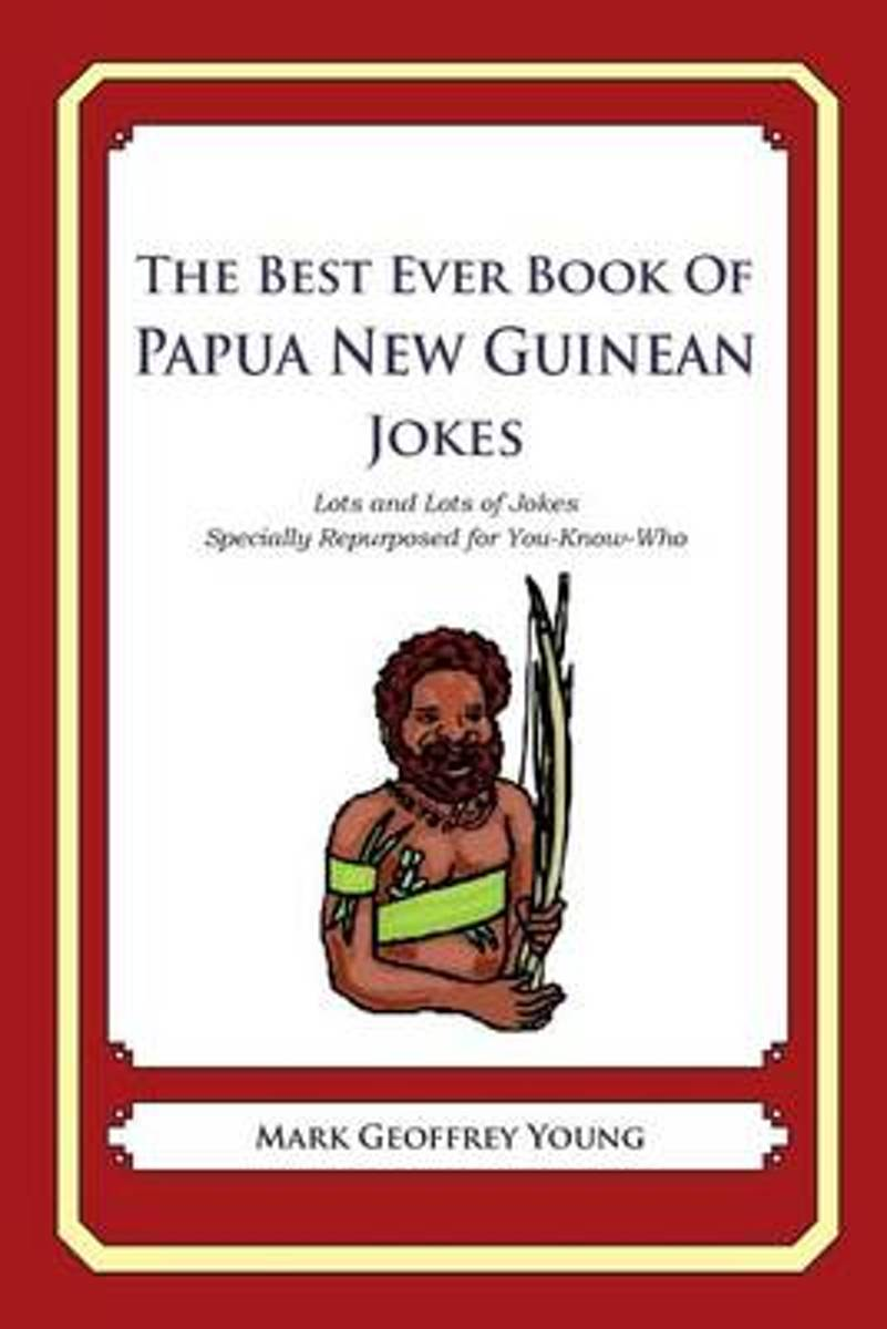 The Best Ever Book of Papua New Guinean Jokes