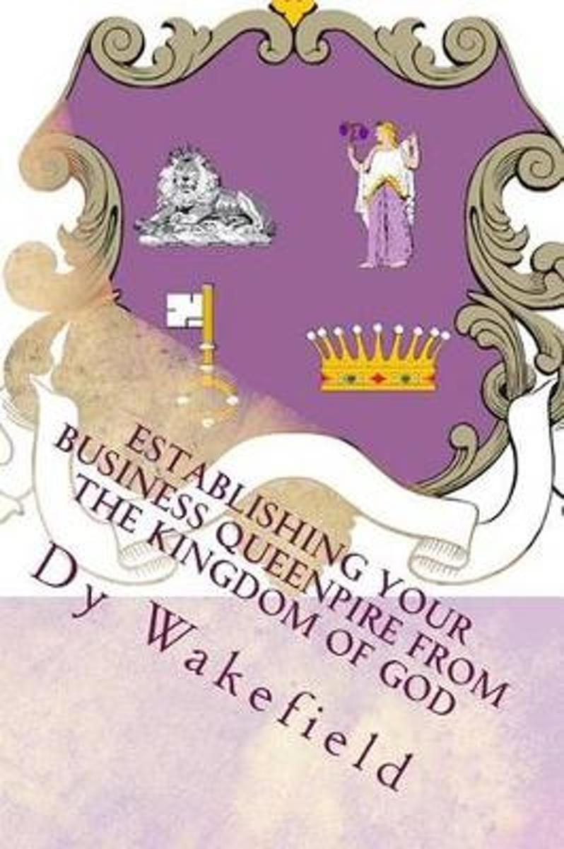 Establishing Your Business Queenpire from the Kingdom of God