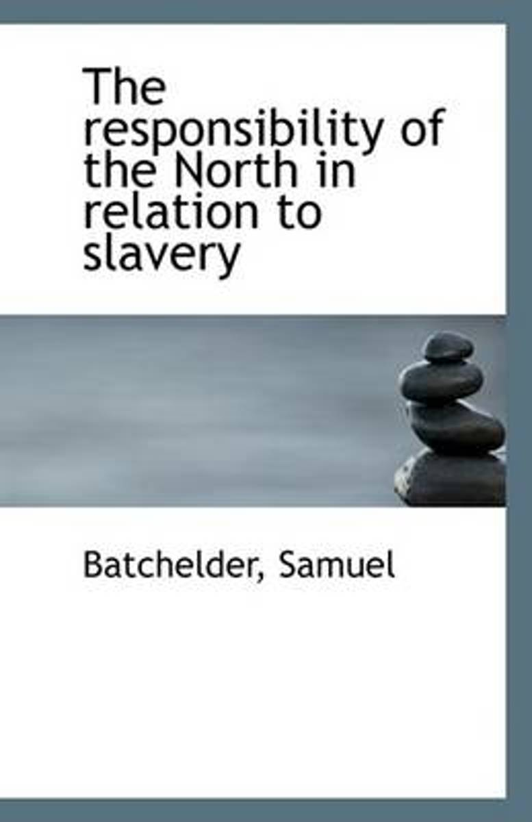 The Responsibility of the North in Relation to Slavery