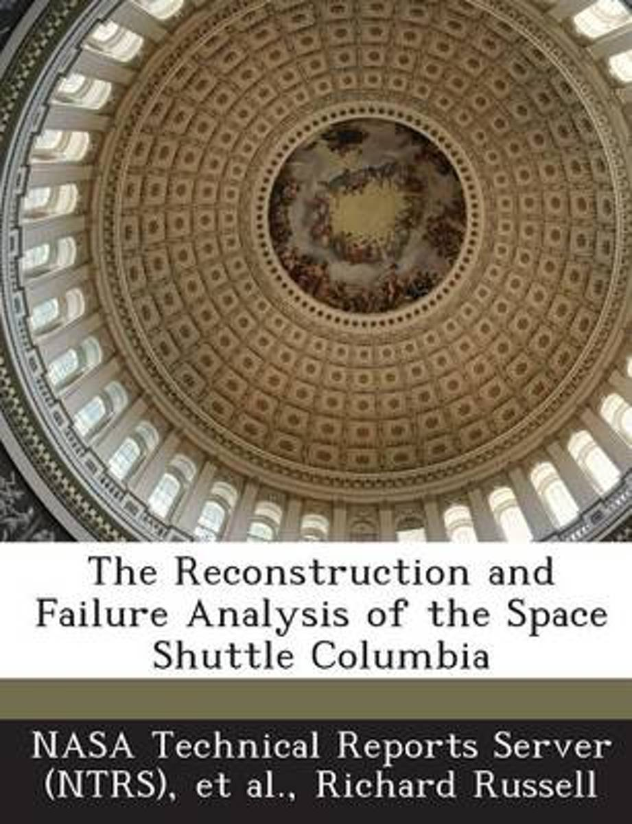The Reconstruction and Failure Analysis of the Space Shuttle Columbia