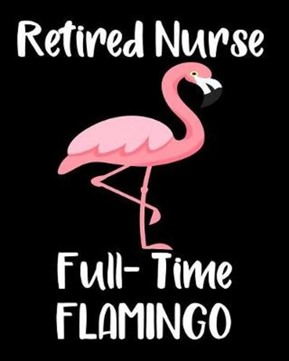 Retired Nurse Full-Time Flamingo