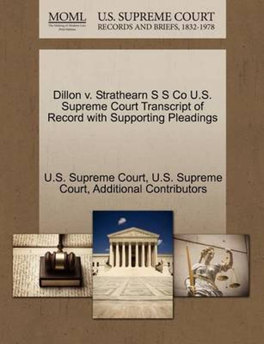 Dillon V. Strathearn S S Co U.S. Supreme Court Transcript of Record with Supporting Pleadings