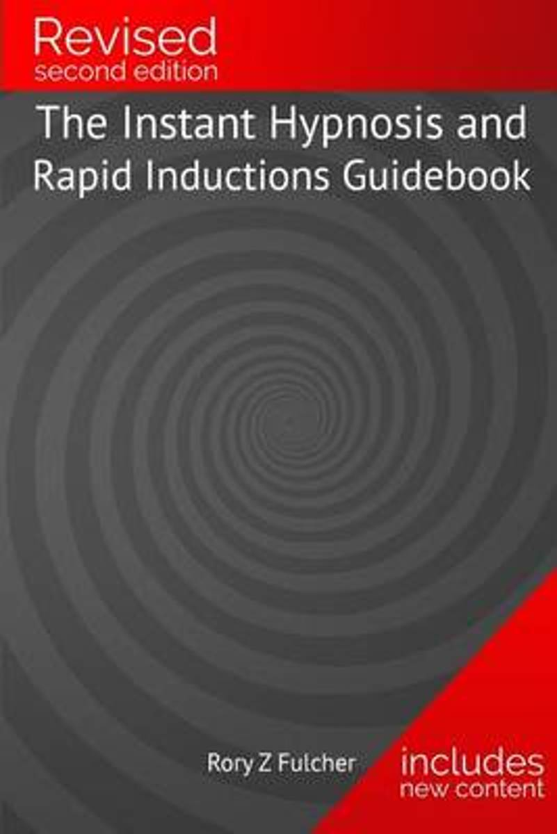 THE Instant Hypnosis and Rapid Inductions Guidebook