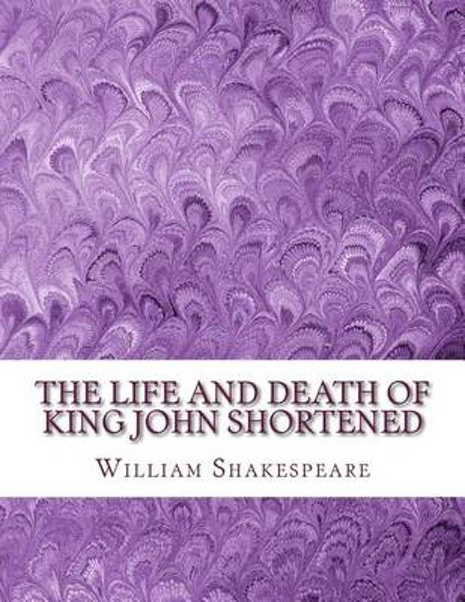 The Life and Death of King John Shortened